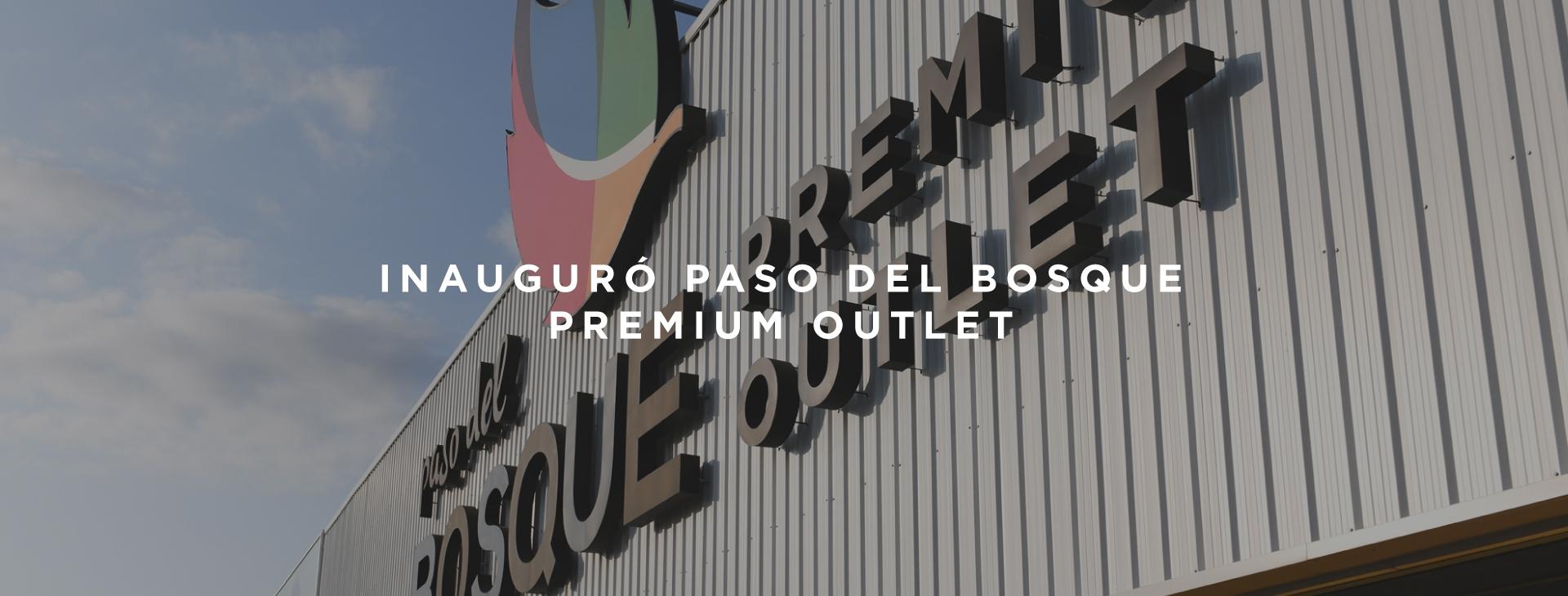Inauguró Paso del Bosque Premium Outlet