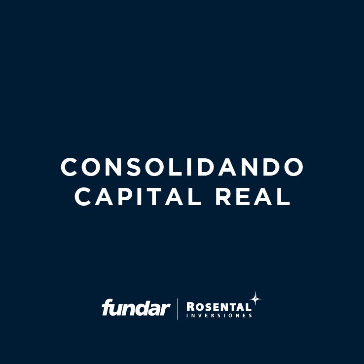 Consolidando Capital Real | Webinar Fundar Rosental Inversiones